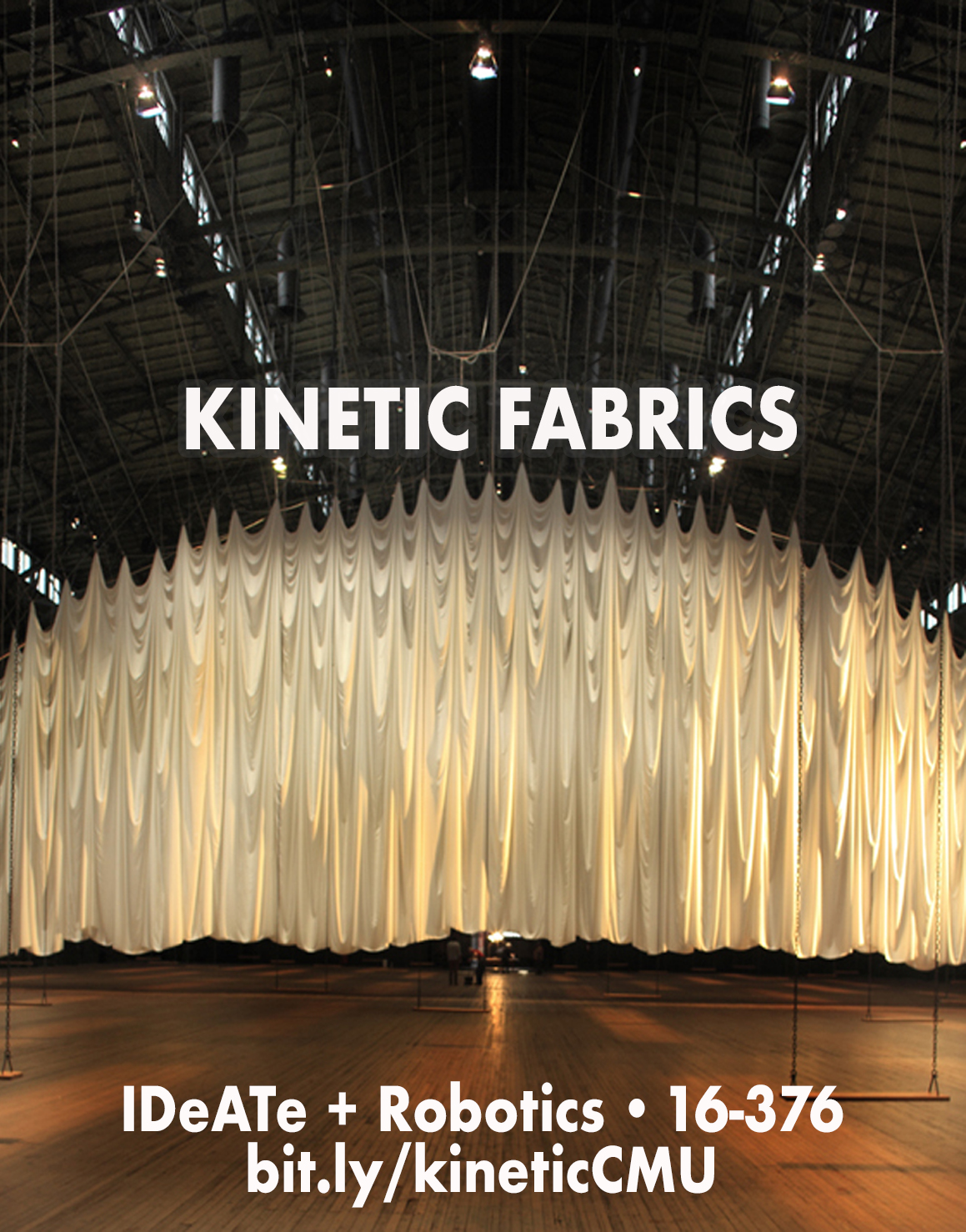 Poster for Kinetic Fabrics, an IDeATe course. Text reads IDeATe + Robotics 16-376 bit.ly/kineticCMU
